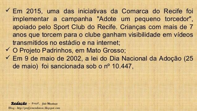 Redação – Prof. João Mendonça Blog - http://profjcmendonca.blogspot.com  Em 2015, uma das iniciativas da Comarca do Recif...