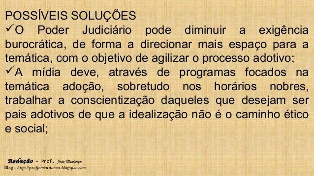 Redação – Prof. João Mendonça Blog - http://profjcmendonca.blogspot.com POSSÍVEIS SOLUÇÕES O Poder Judiciário pode diminu...
