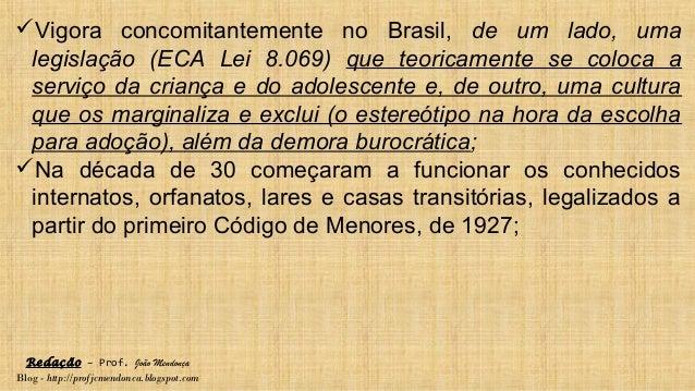 Redação – Prof. João Mendonça Blog - http://profjcmendonca.blogspot.com Vigora concomitantemente no Brasil, de um lado, u...
