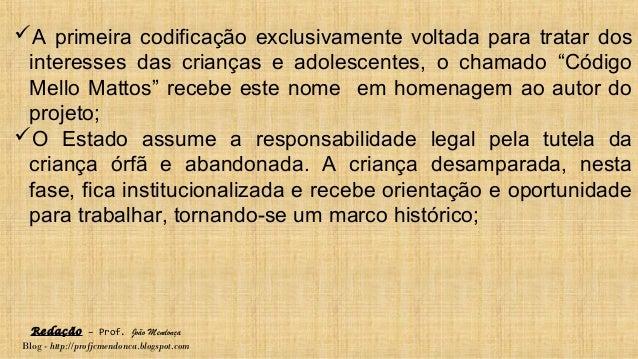 Redação – Prof. João Mendonça Blog - http://profjcmendonca.blogspot.com A primeira codificação exclusivamente voltada par...
