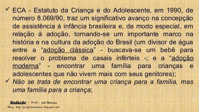 Redação – Prof. João Mendonça Blog - http://profjcmendonca.blogspot.com  ECA - Estatuto da Criança e do Adolescente, em 1...