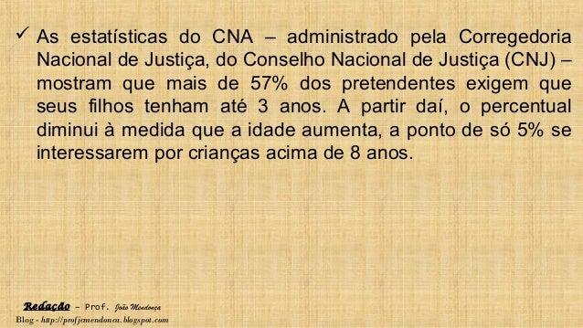 Redação – Prof. João Mendonça Blog - http://profjcmendonca.blogspot.com  As estatísticas do CNA – administrado pela Corre...
