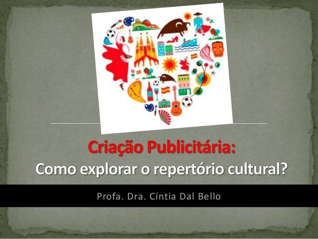 Profa. Dra. Cíntia Dal Bello