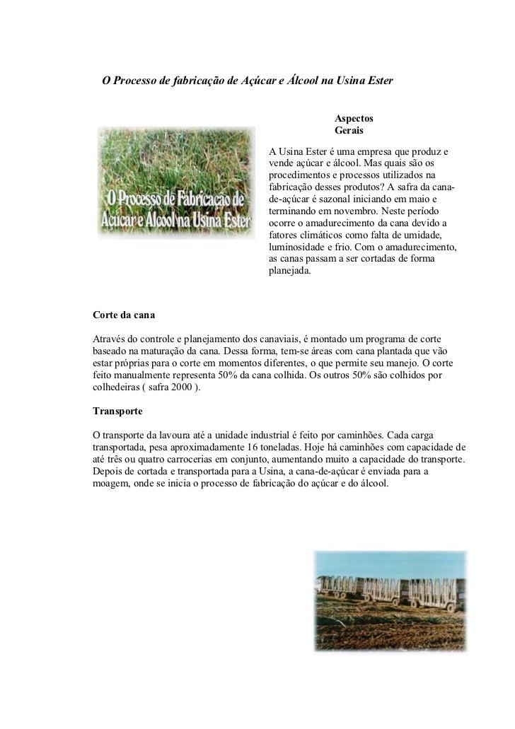 O Processo de fabricação de Açúcar e Álcool na Usina Ester                                                         Aspecto...