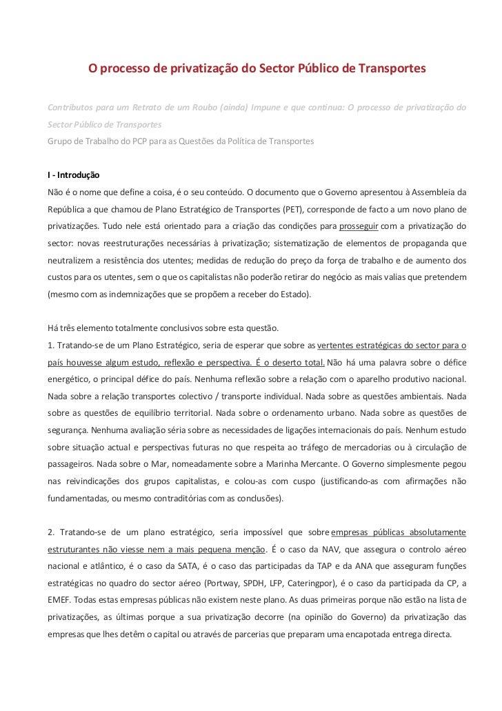 O processo de privatização do Sector Público de TransportesContributos para um Retrato de um Roubo (ainda) Impune e que co...