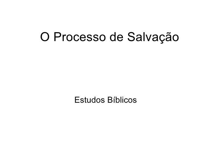 O Processo de Salvação Estudos Bíblicos