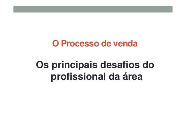 O Processo de venda Os principais desafios do profissional da área