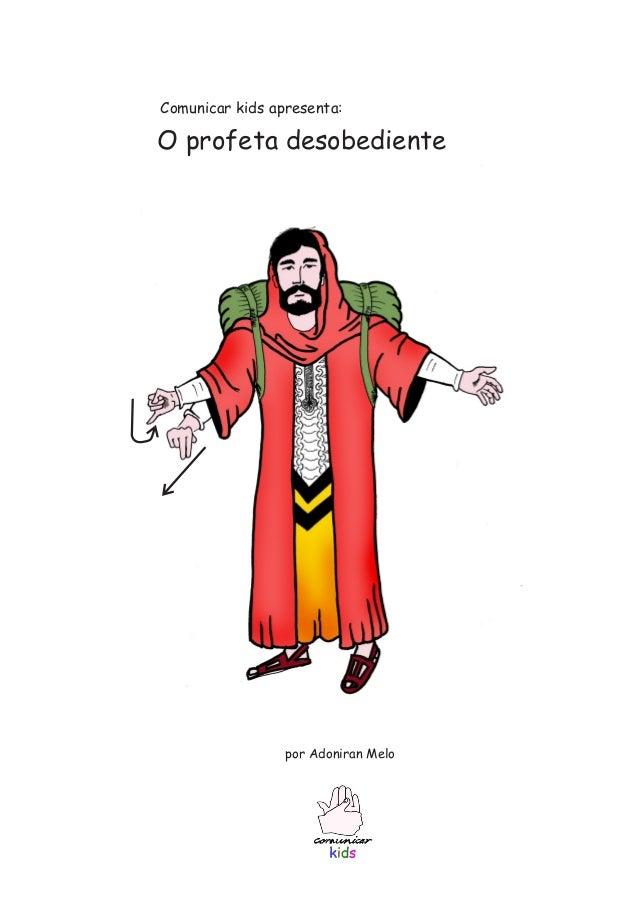 Comunicar kids apresenta: O profeta desobediente por Adoniran Melo