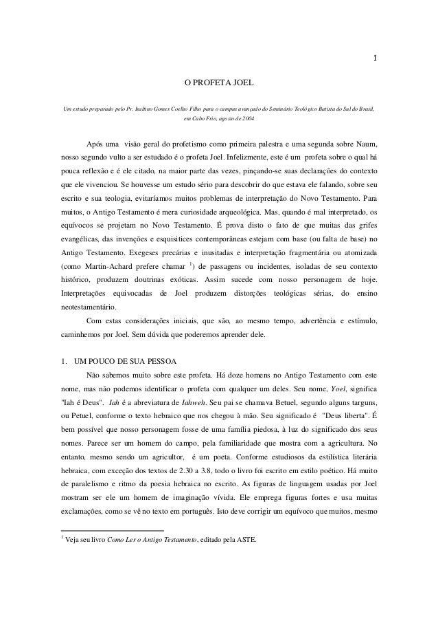 1 O PROFETA JOEL Um estudo preparado pelo Pr. Isaltino Gomes Coelho Filho para o campus avançado do Seminário Teológico Ba...