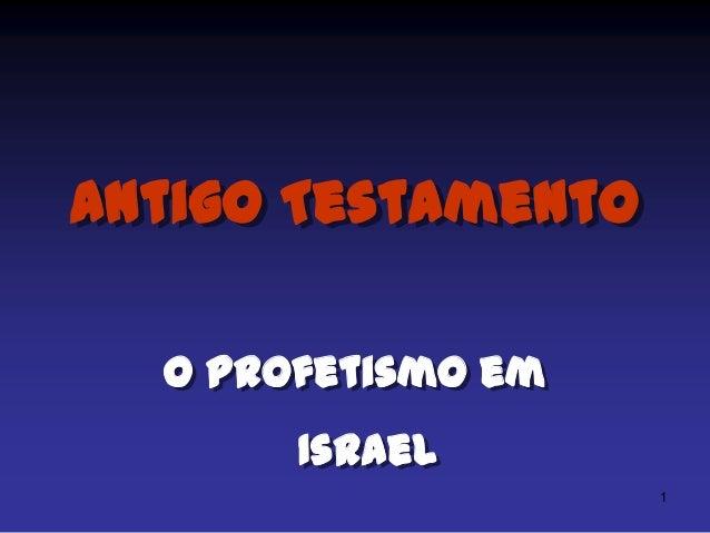 Antigo Testamento O Profetismo em Israel 1