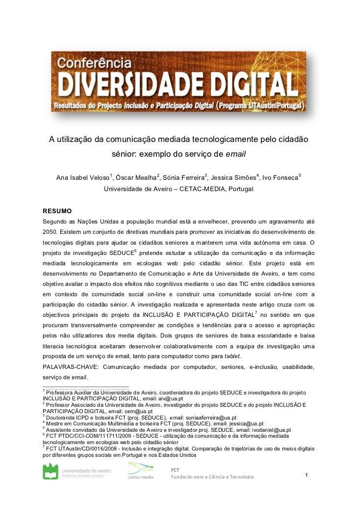 A utilização da comunicação mediada tecnologicamente pelo cidadão                            sénior: exemplo do serviço de...