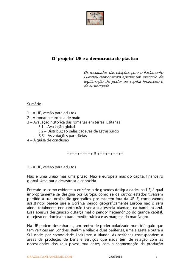 GRAZIA.TANTA@GMAIL.COM 25/6/2014 1 O 'projeto' UE e a democracia de plástico Os resultados das eleições para o Parlamento ...
