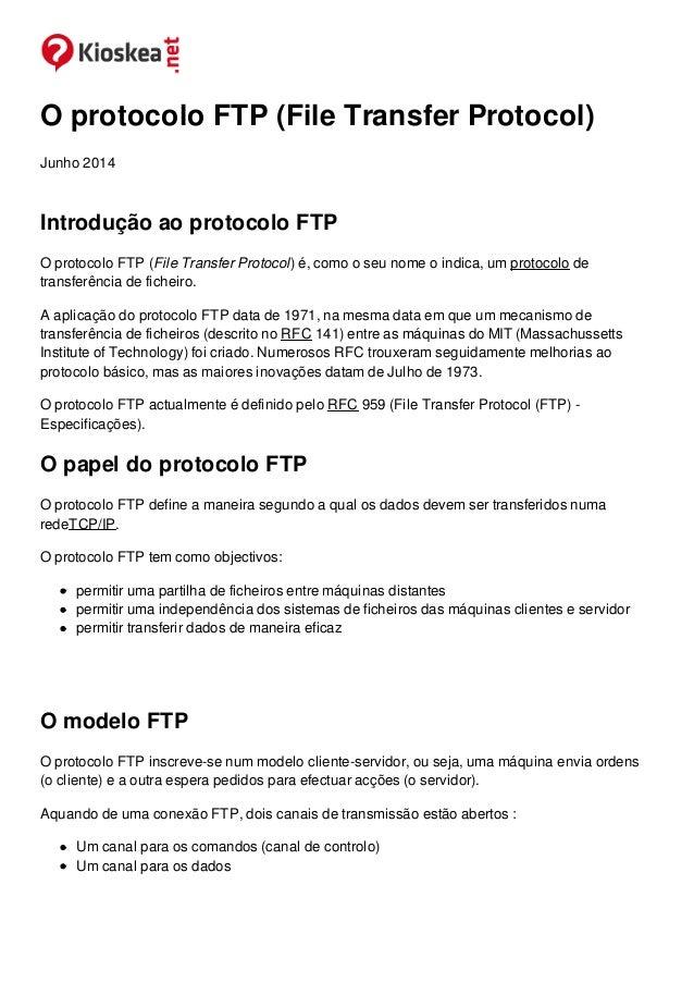 O protocolo FTP (File Transfer Protocol)  Junho 2014  Introdução ao protocolo FTP  O protocolo FTP (File Transfer Protocol...