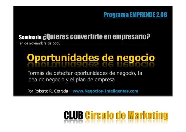 Formas de detectar oportunidades de negocio, la idea de negocio y el plan de empresa… Por Roberto R. Cerrada – www.Negocio...