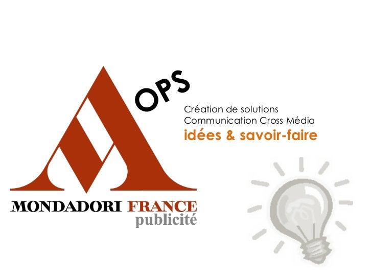 P SO     Création de solutions      Communication Cross Média      idées & savoir-faire