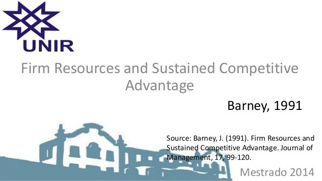 firm resources and sustained competitive advantage The resource-based view (rbv) is a model that sees resources as key to superior firm performance if a resource exhibits vrio attributes, the resource enables the firm to gain and sustain competitive advantage.