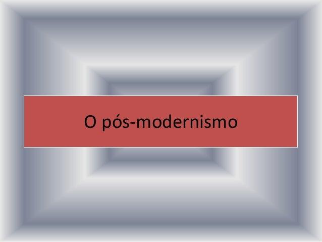 O pós-modernismo