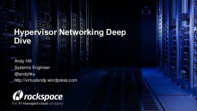 Andy Hill Systems Engineer @andyhky http://virtualandy.wordpress.com Hypervisor Networking Deep Dive
