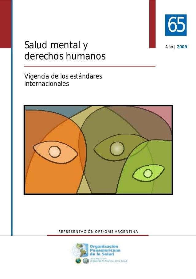 65 Año| 2009Salud mental y derechos humanos Vigencia de los estándares internacionales