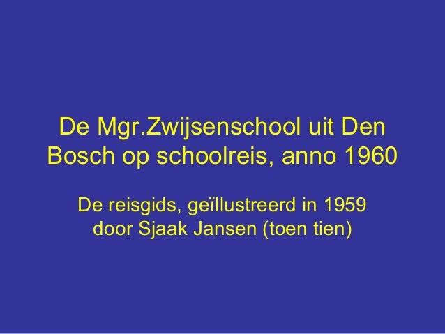 De Mgr.Zwijsenschool uit Den Bosch op schoolreis, anno 1960 De reisgids, geïllustreerd in 1959 door Sjaak Jansen (toen tie...
