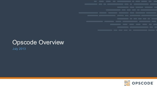 Opscode Overview July 2013