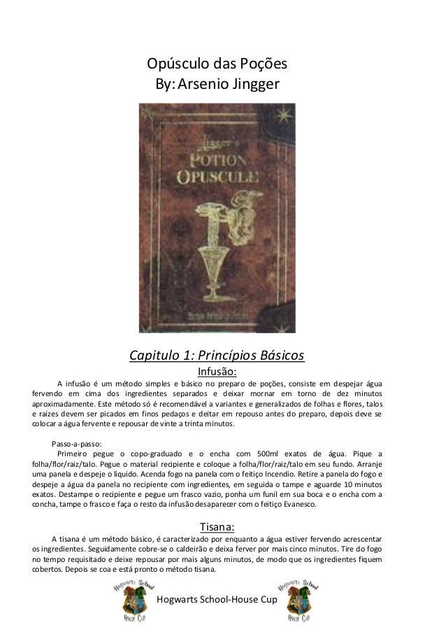 Opúsculo das Poções                                   By: Arsenio Jingger                            Capitulo 1: Princípio...