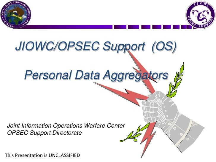 JIOWC/OPSEC Support  (OS)<br />Personal Data Aggregators<br />Joint Information Operations Warfare Center<br />OPSEC Suppo...