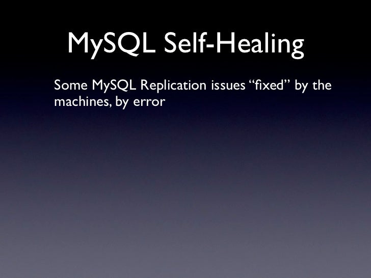 "MySQL Self-Healing Some MySQL Replication issues ""fixed"" by the machines, by error"