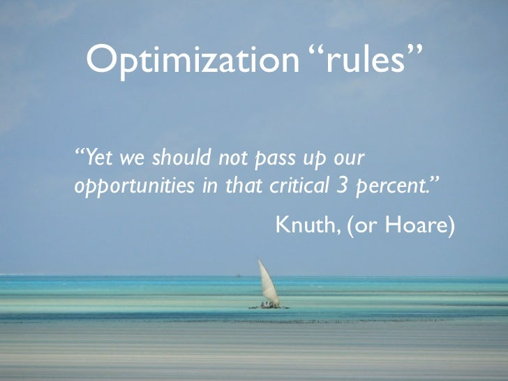 "Optimization ""rules""  ""Yet we should not pass up our opportunities in that critical 3 percent.""                        Knu..."