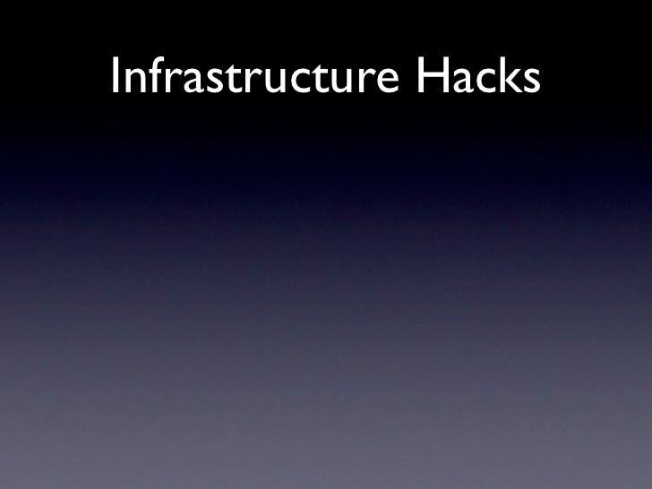 Infrastructure Hacks