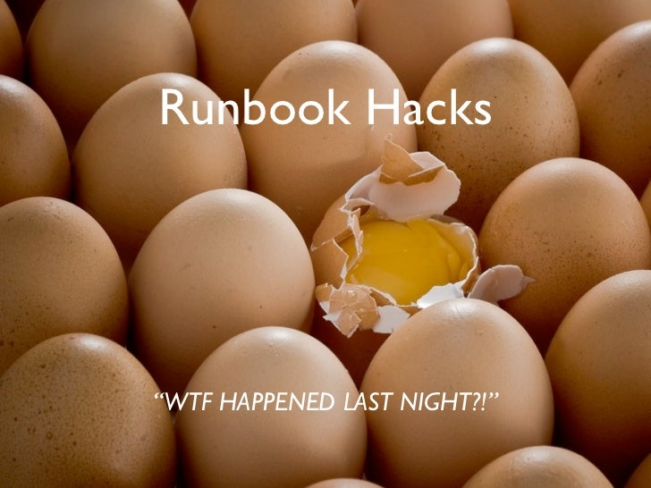 """Runbook Hacks     """"WTF HAPPENED LAST NIGHT?!"""""""