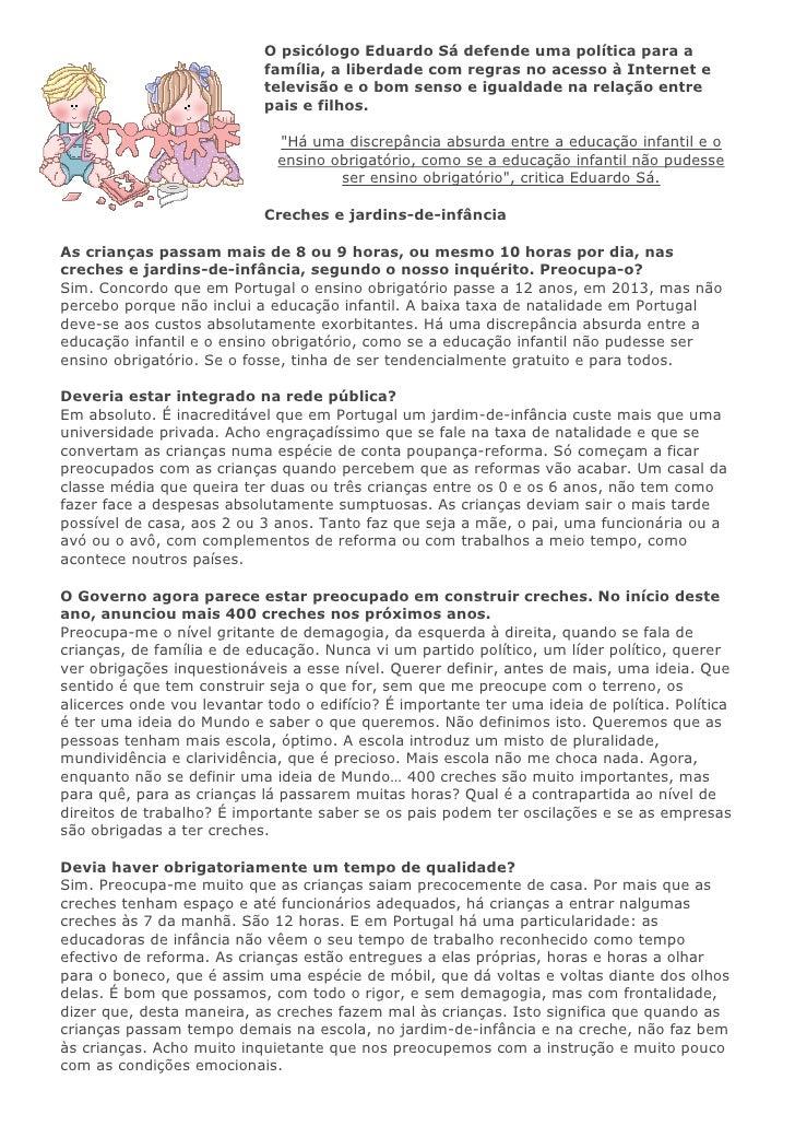 -28956043180O psicólogo Eduardo Sá defende uma política para a família, a liberdade com regras no acesso à Internet e tele...