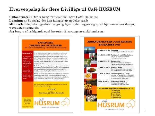 Hverveopslag for flere frivillige til Café HUSRUMUdfordringen: Der er brug for flere frivillige i Café HUSRUM.Løsningen: E...