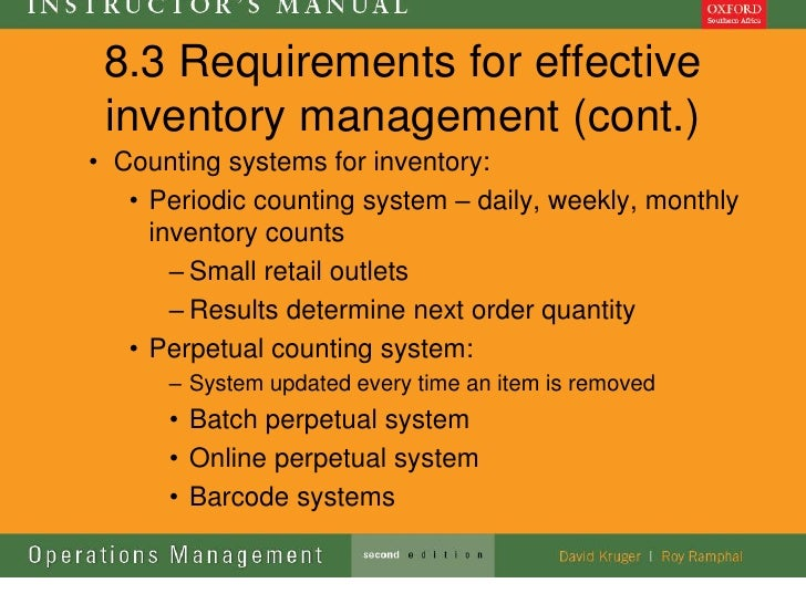 8.3 Requirements for effective inventory management (cont.)• Counting systems for inventory:   • Periodic counting system ...