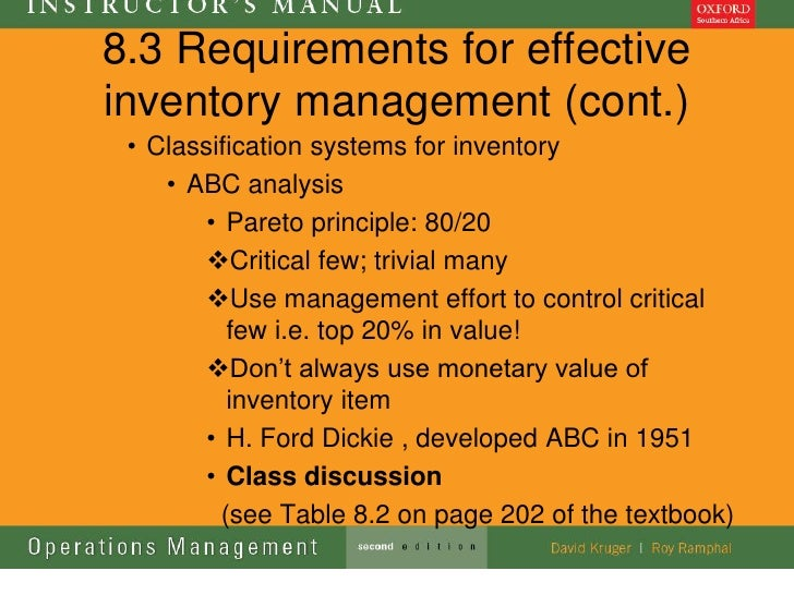 8.3 Requirements for effectiveinventory management (cont.) • Classification systems for inventory    • ABC analysis       ...