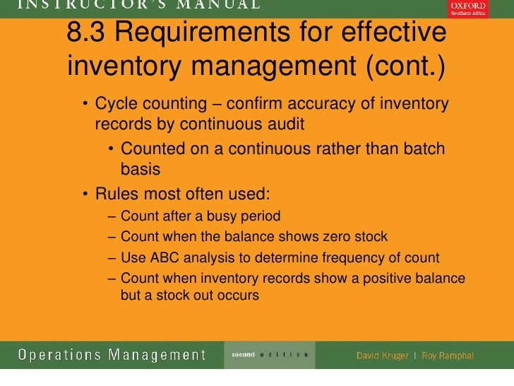 8.3 Requirements for effectiveinventory management (cont.) • Cycle counting – confirm accuracy of inventory   records by c...
