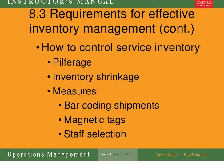 8.3 Requirements for effectiveinventory management (cont.) • How to control service inventory   • Pilferage   • Inventory ...