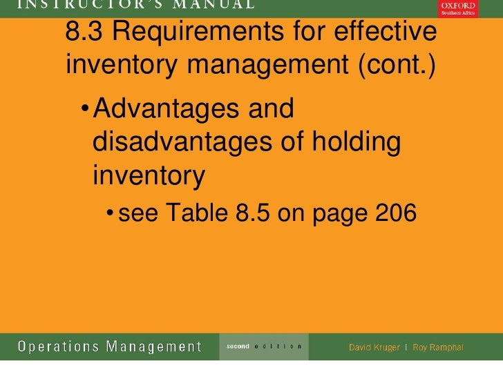 8.3 Requirements for effectiveinventory management (cont.) • Advantages and   disadvantages of holding   inventory   • see...