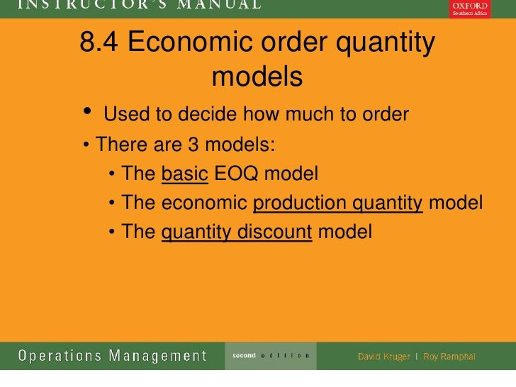 8.4 Economic order quantity             models• Used to decide how much to order• There are 3 models:   • The basic EOQ mo...