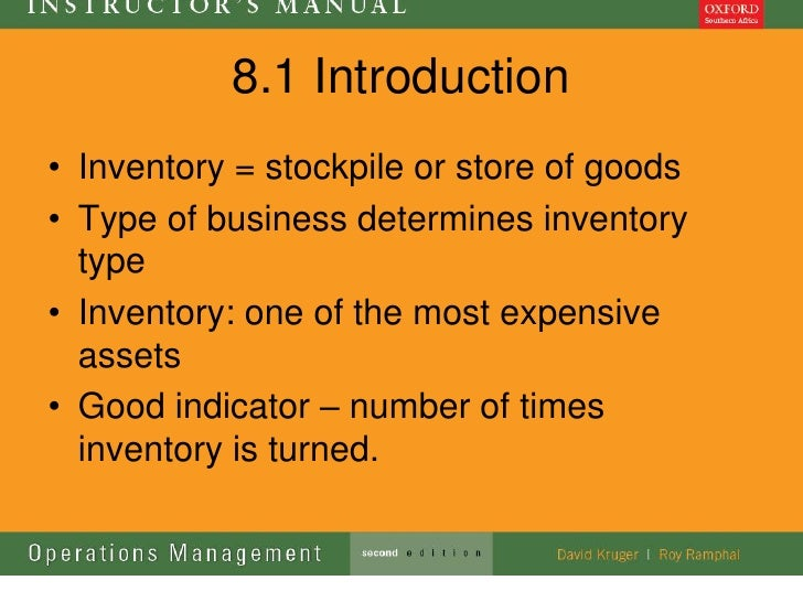 8.1 Introduction• Inventory = stockpile or store of goods• Type of business determines inventory  type• Inventory: one of ...