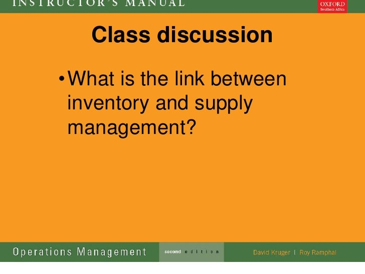 Class discussion• What is the link between  inventory and supply  management?