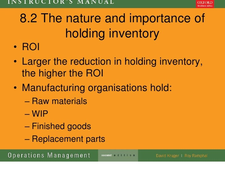 8.2 The nature and importance of         holding inventory• ROI• Larger the reduction in holding inventory,  the higher th...