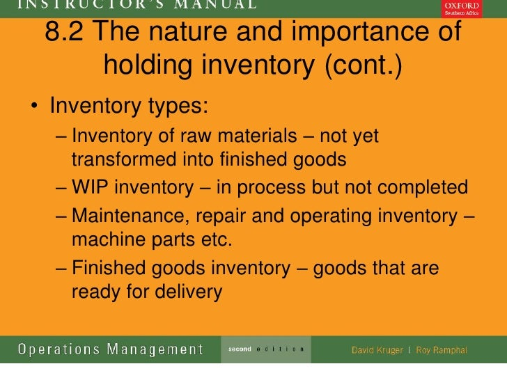 8.2 The nature and importance of      holding inventory (cont.)• Inventory types:  – Inventory of raw materials – not yet ...
