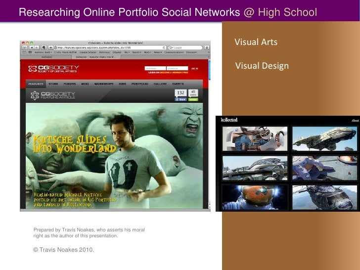 Researching Online Portfolio Social Networks @ High School<br />Visual Arts<br />Visual Design<br />Prepared by Travis Noa...