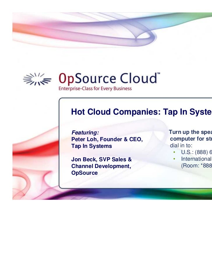 Hot Cloud Companies: Tap In Systems          Featuring:                  Turn up the speakers on your          Peter Loh, ...