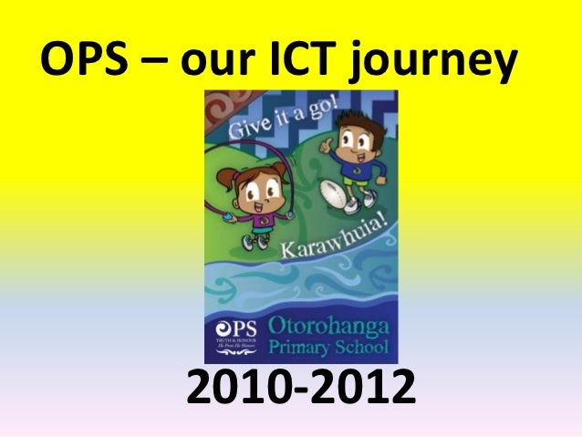 OPS – our ICT journey      2010-2012