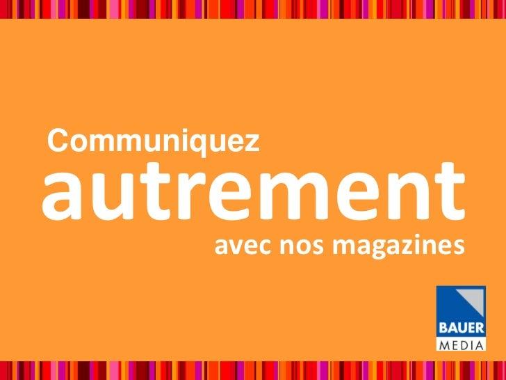 Communiquezautrement        avec nos magazines