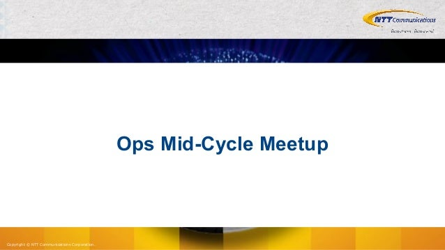 OpenStack Ops Mid-Cycle Meetup & Project Team Gathering出張報告 Slide 3