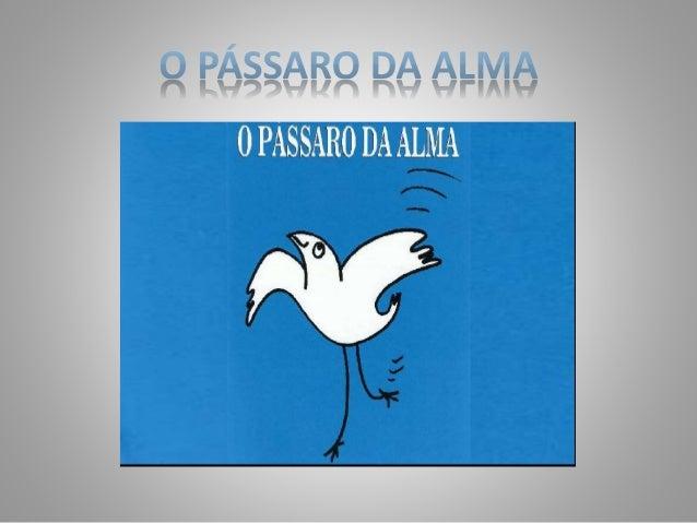 A  1..   0 PASSARO DA ALMA