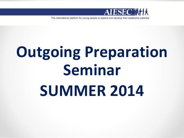 Outgoing Preparation Seminar SUMMER 2014